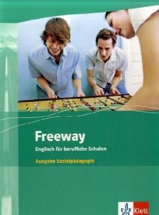 Freeway. Englisch für berufliche Schulen. Ausgabe Sozialpädagogik: Rosemary King;Wolfgang...