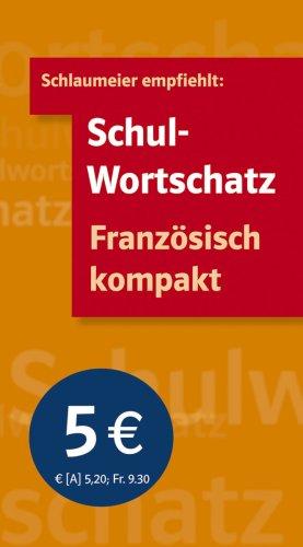 Schulwortschatz Französisch kompakt: Wolfgang Fischer