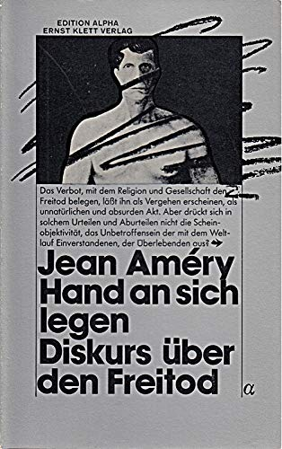 9783129007808: Hand an sich legen: Diskurs über d. Freitod (Edition Alpha) (German Edition)