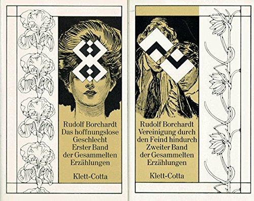 Gesammelte Erzahlungen: Band 1: Das Hoffnungslose Geschlecht.: Borchardt, Rudolf