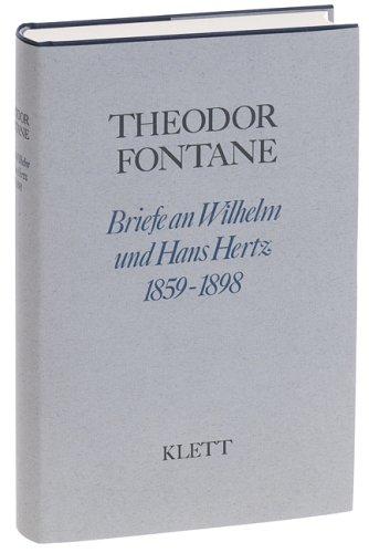Briefe an Wilhelm und Hans Hertz 1859-1898: Fontane, Theodor