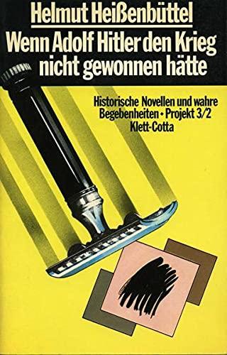 9783129035801: Wenn Adolf Hitler den Krieg nicht gewonnen hätte: Histor. Novellen u. wahre Begebenheiten : Projekt 3/2 (German Edition)