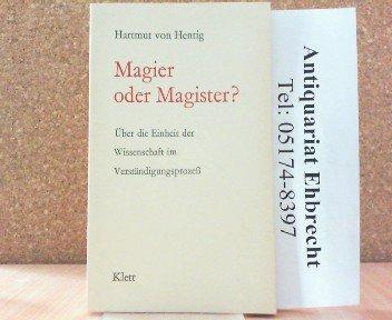 9783129036501: Magier oder Magister? Über die Einheit der Wissenschaft im Verständigungsprozess.
