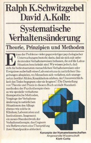 Systematische Verhaltensänderung : Theorie, Prinzipien u. Methoden.: Schwitzgebel, Ralph K.
