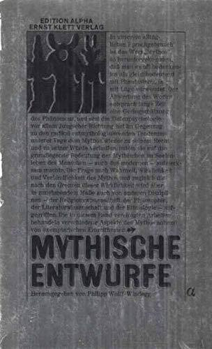 9783129087909: Mythische Entw�rfe. (Edition Alpha)