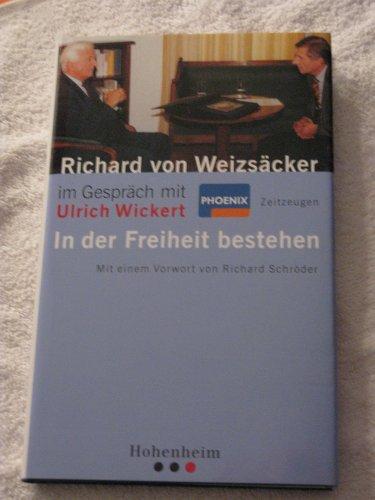 9783129100042: Richard von Weizsäcker im Gespräch mit Ulrich Wickert: In der Freiheit bestehen (German Edition)