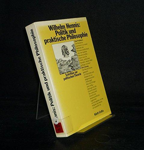 POLITIK UND PRAKTISCHE PHILOSOPHIE: Schriften zur politischen Theorie - Hennis, Wilhelm