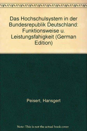 9783129118801: Das Hochschulsystem in der Bundesrepublik Deutschland: Funktionsweise u. Leistungsfahigkeit (German Edition)