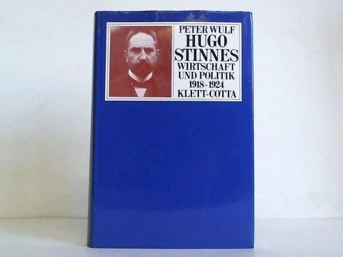 9783129120804: Hugo Stinnes: Wirtschaft u. Politik 1918-1924 (Kieler historische Studien) (German Edition)