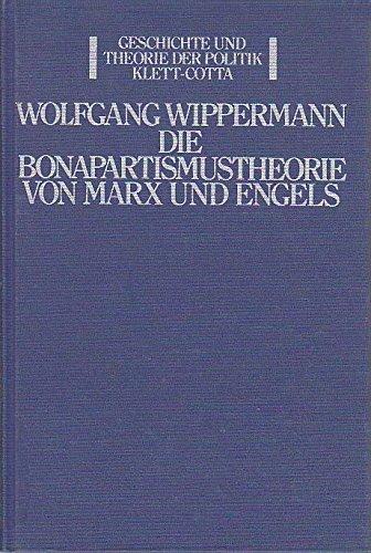 9783129122204: Die Bonapartismustheorie von Marx und Engels (Geschichte und Theorie der Politik. Unterreihe A, Geschichte)