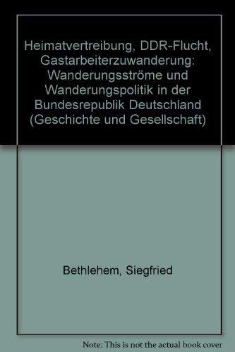 9783129132104: Heimatvertreibung, DDR-Flucht, Gastarbeiterzuwanderung: Wanderungsströme und Wanderungspolitik in der Bundesrepublik Deutschland (Geschichte und Gesellschaft)