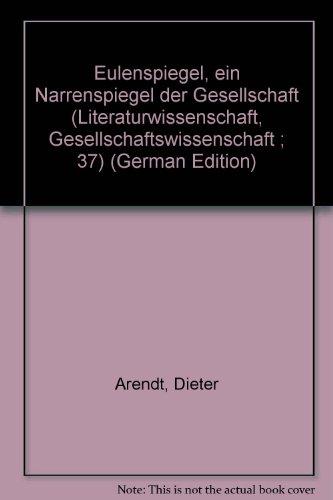 9783129133705: Eulenspiegel, ein Narrenspiegel der Gesellschaft (Literaturwissenschaft, Gesellschaftswissenschaft ; 37) (German Edition)