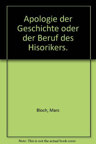 9783129150900: Apologie der Geschichte oder der Beruf des Hisorikers.