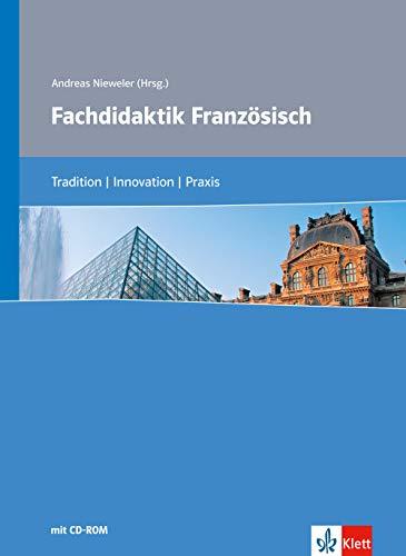 9783129202227: Fachdidaktik Französisch: Tradition - Innovation - Praxis