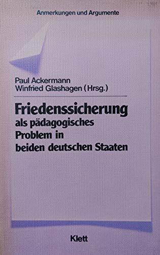 9783129203316: Friedenssicherung als pädagogisches Problem in beiden deutschen Staaten