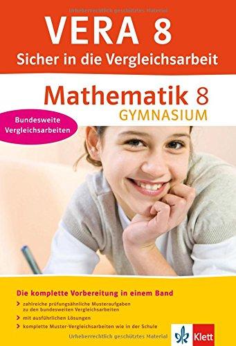 VERA 8 - Sicher in die Vergleichsarbeit, Mathematik 8 Gymnasium : Die komplette Vorbereitung in einem Band. Bundesweite Vergleichsarbeiten