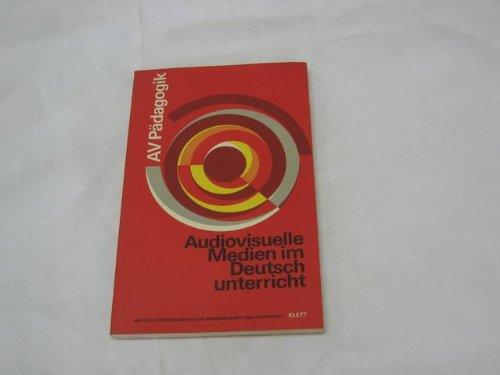 9783129204207: Audiovisuelle Medien im Deutschunterricht (Schriftenreihe AV-Pädagogik : Reihe C, Fachdidaktik) (German Edition)