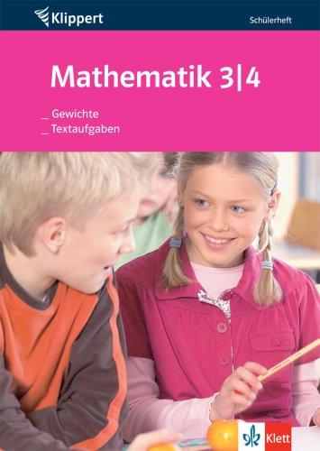 9783129210123: Mathematik. Gewichte /Textaufgaben. 3./4. Klasse: Textaufgaben untersuchen und losen. Großenvorstellungen entwickeln und damit rechnen. 3./4. Klasse. Schulerheft