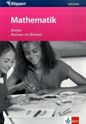 Brüche/Rechnen mit Brüchen. 5./6. Klasse. Lehrerheft: Sigrid Hohmeyer; Heike