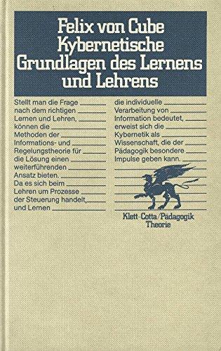 Kybernetische Grundlagen des Lernens und Lehrens (German: Felix von Cube