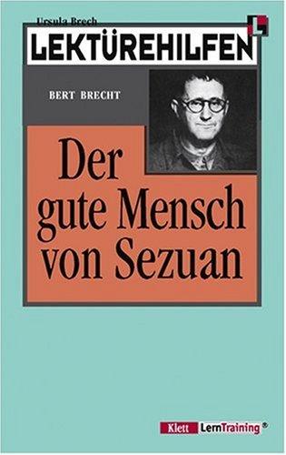 """Lektürehilfen Bert Brecht """"Der gute Mensch von: Brech, Ursula und"""