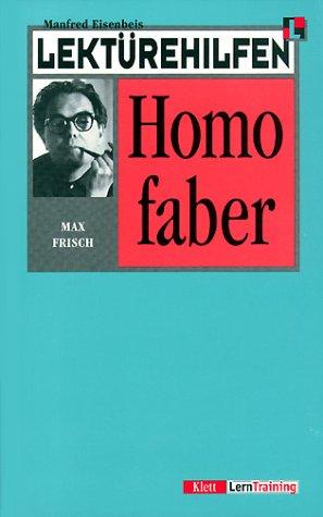Lekt?rehilfen Homo faber. (Lernmaterialien): Frisch, Max, Eisenbeis,