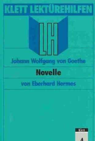 Lektürehilfen Johann Wolfgang von Goethe 'Novelle': Goethe, Johann W.