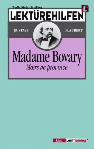 Lektürehilfen Madame Bovary. Moeurs de province. (Lernmaterialien): Albes, Wolf-Dietrich, Flaubert,