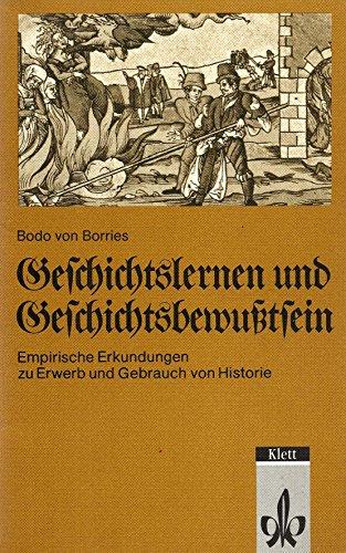 9783129226254: Geschichtslernen und Geschichtsbewusstsein. Empirische Erkundungen zu Erwerb und Gebrauch von Historie