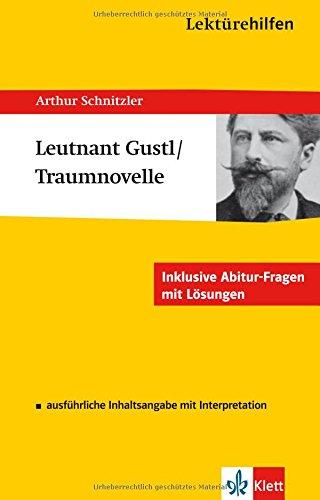 Lektürehilfen Arthur Schnitzler 'Leutnant Gustl' / 'Die: Arthur Schnitzler