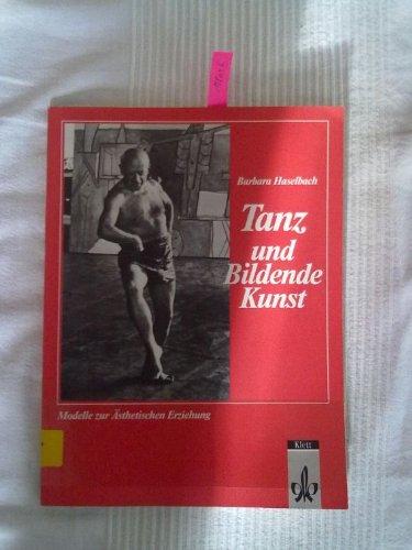 9783129231609: Tanz und Bildende Kunst. Modelle zur Ästhetischen Erziehung.