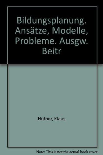 Bildungsplanung. Ansätze, Modelle, Probleme. Ausgw. Beitr - Hüfner, Klaus und Jens Naumann