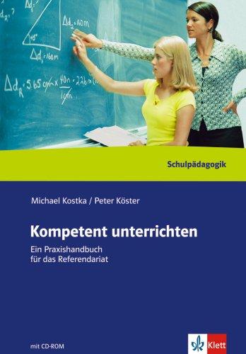 9783129244364: Kompetent unterrichten. Ein Praxishandbuch für das Referendariat