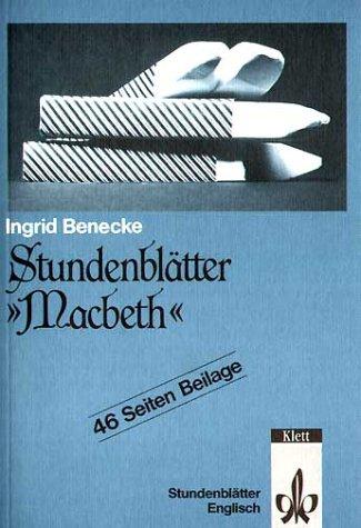Stundenblätter: Macbeth: Benecke, Ingrid