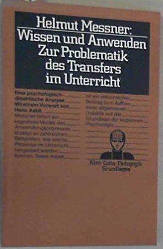 9783129255315: Wissen und Anwenden: Zur Problematik d. Transfers im Unterricht : e. psycholog.-didakt. Analyse (Klett-Cotta Padagogik : Grundlagen) (German Edition)