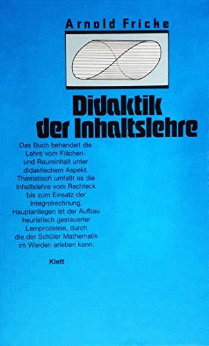 Didaktik der Inhaltslehre.: Fricke, Arnold