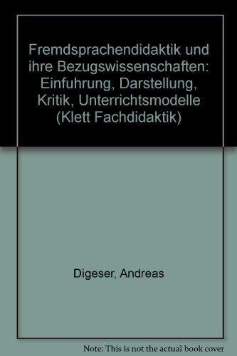 9783129257210: Fremdsprachendidaktik und ihre Bezugswissenschaften: Einführung, Darstellung, Kritik, Unterrichtsmodelle (Klett Fachdidaktik) (German Edition)