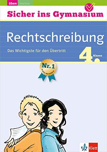 9783129258514: Sicher ins Gymnasium Deutsch Rechtschreibung 4. Klasse: Das Wichtigste für den Übertritt