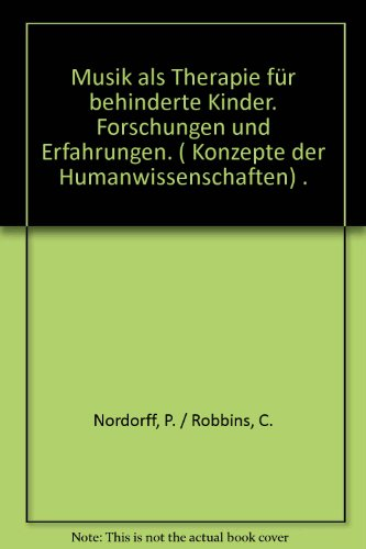 9783129262801: Musik als Therapie für behinderte Kinder. Forschungen und Erfahrungen. ( Konzepte der Humanwissenschaften) .