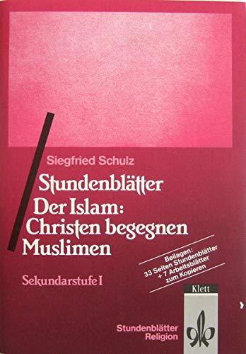 9783129267165: Stundenblätter Der Islam: Christen begegnen Muslimen. Sekundarstufe I (Lernmaterialien)