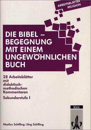 9783129267288: Die Bibel - Begegnung mit einem ungewöhnlichen Buch: 28 Arbeitsblätter mit methodisch-didaktischen Kommentaren. Sekundarstufe I