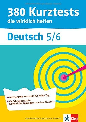 380 Kurztests die wirklich helfen. Deutsch 5/6 motivierende Kurztest für jeden Tag: In 10...