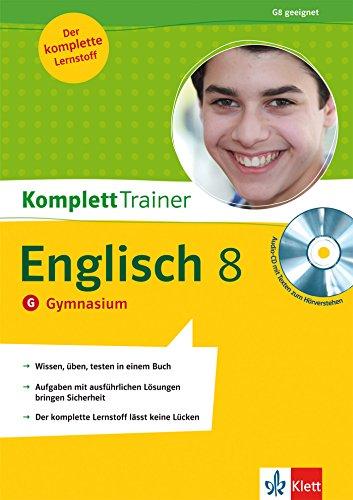 KomplettTrainer Englisch 8. Schuljahr Gymnasium : Der komplette Lernstoff. G8 geeignet