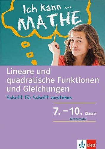 9783129273449: Lineare und quadratische Funktionen und Gleichungen. Schülerbuch mit Lösungen 7. - 10. Klasse: Mathematik Schritt für Schritt verstehen