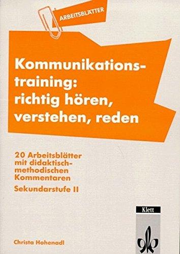 9783129279281: Arbeitsblätter Kommunikationstraining. Richtig hören, verstehen, reden: 20 Arbeitsblätter mit didaktisch-methodischen Kommentaren. Sekundarstufe II