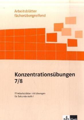 9783129279458: Konzentrations�bungen. 7./8. Schuljahr: 77 Arbeitsbl�tter mit L�sungen f�r Sekundarstufe I, f�cher�bergreifend
