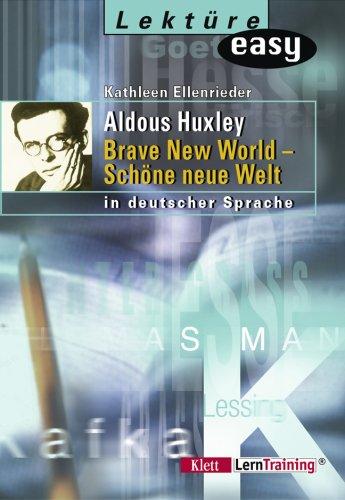 Aldous Huxley. Brave New World - Schöne: Ellenrieder, Kathleen, Huxley,