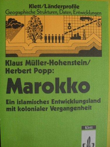 9783129288030: Marokko: Ein islamisches Entwicklungsland mit kolonialer Vergangenheit (Landerprofile, geographische Strukturen, Daten, Entwicklungen) (German Edition)