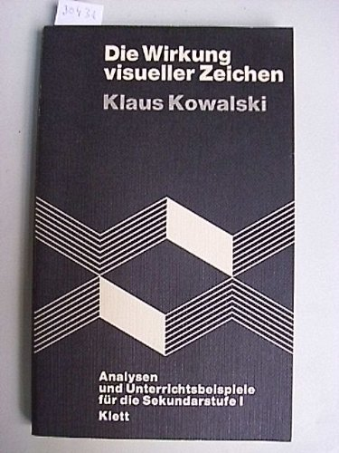9783129293508: Die Wirkung visueller Zeichen. Analysen und Unterrichtsbeispiele für die Sekundarstufe I
