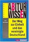 9783129295687: Der Weg Zur Einheit Und Das Vereinigte Deutschland (Abiturwissen)